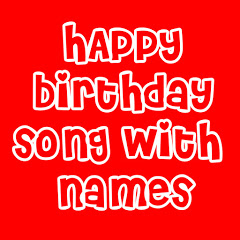 Happy Birthday Song with Names