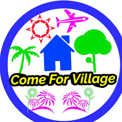 Come For Village