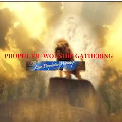 PropheticWorship Gathering